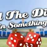 Roll The Dice & Win Something Nice!