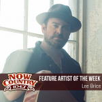 Lee Brice – Feature Artist of the Week